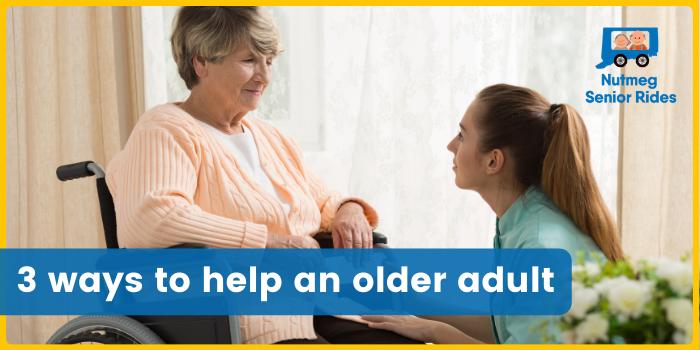 3 ways to help an older adult by Nutmeg Senior Riders